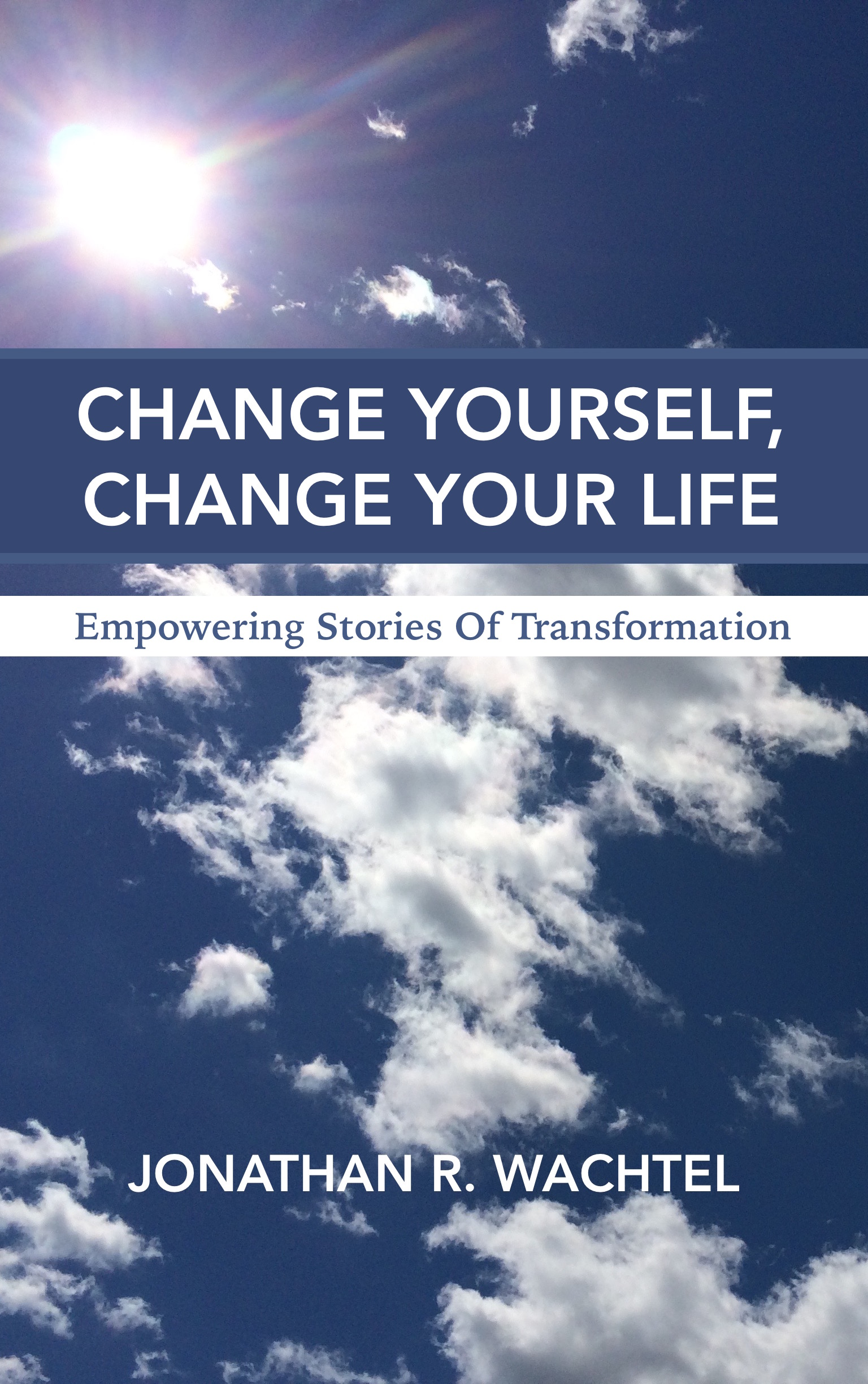 Change Yourself, Change Your Life:  Empowering Stories Of Transformation, ebook about results achieved through life coaching and life consulting, relationship coaching and relationship consulting, career coaching and career consulting, business coaching and business consulting, marketing coaching and marketing consulting, SEO specialization and SEO consulting, health coaching and health consulting, success coaching and success consulting, law of attraction coaching and law of attraction consulting, and more in South Windsor, CT, Hartford County, Connecticut, CT, Wapping, CT, Windsor, CT, East Windsor, CT, Windsor Locks, CT, Manchester, CT, Vernon, CT, West Hartford, CT, East Hartford, CT, Hartford, CT, Glastonbury, CT, Farmington, CT, Bloomfield, CT, Ellington, CT, Bolton, CT, Somers, CT, Enfield, CT, Suffield, CT, Tolland, CT, Willington, CT, Stafford, CT, Granby, CT, Addison, CT, Wethersfield, CT, Newington, CT, Simsbury, CT, Avon, CT, East Granby, CT, Canton, CT, Marlborough, CT, Rocky Hill, CT, Cromwell, CT, Andover, CT, Coventry, CT, New Britain, CT, Berlin, CT, Kensington, CT, East Hampton, CT, Portland, CT, Middletown, CT, Middlefield, CT, Hebron, CT, Columbia, CT, Mansfield, CT, Colchester, CT, Lebanon, CT, Windham, CT, Chaplin, CT, Hampton, CT, Ashford, CT, Eastford, CT, Union, CT, Hartland, CT, Barkhamsted, CT, Southington, CT, Bristol, CT, Meriden, CT, Cheshire, CT, Durham, CT, Wallingford, CT, Northford, CT, Hamden, CT, Bozrah, CT, Sprague, CT, Lisbon, CT, Salem, CT, East Haddam, CT, Chester, CT, Lyme, CT, Essex, CT, Montville, CT, Norwich, CT, Preston, CT, Ledyard, CT, New London, CT, Lisbon, CT, Plainfield, CT, Brooklyn, CT, Pomfret, CT, Woodstock, CT, Putnam, CT, Killingly, CT, Sterling, CT, North Stonington, CT, Stonington, CT, East Lyme, CT, Old Lyme, CT, Old Saybrook, CT, Madison, CT, Guilford, CT, North Branford, CT, Branford, CT, New Haven, CT, West Haven, CT, Wolcott, CT, Waterbury, CT, Naugatuck, CT, Middlebury, CT, Woodbury, CT, Watertown, CT, Thomaston, CT, Burlington, CT, Harwinton, CT, Torrington, CT,  New Hartford, CT, Winchester, CT, Colebrook, CT, Norfolk, CT, Goshen, CT, Litchfield, CT, Morris, CT, Bethlehem, CT, Southbury, CT, Cornwall, CT, Warren, CT, Canaan, CT, North Canaan, CT, Salisbury, CT, Sharon, CT, Kent, CT, Roxbury, CT, New Milford, CT, Brookfield, CT, Fairfield, CT, Newtown, CT, Monroe, CT, Shelton, CT, Milford, CT, Trumbull, CT, Bridgeport, CT, Bethel, CT, Redding, CT, Danbury, CT, New Fairfield, CT, Ridgefield, CT, Wilton, CT, Westport, CT, Norwalk, CT, New Canaan, CT, Darien, CT, Stamford, CT, Greenwich, CT, Agawam, MA, East Longmeadow, MA, Springfield, MA, Southwick, MA, Granville, MA, Tolland, MA, Westfield, MA, Chicopee, MA, Wilbraham, MA, Ludlow, MA, Monson, MA, Wales, MA, Holland, MA, Brimfield, MA, Palmer, MA, Ludlow, MA, Holyoke, MA, Russell, MA, Blandford, MA, formerly in Kew Gardens, Queens, New York City, New York, NY, near the Upper East Side of Manhattan, near Chelsea, NY, near Westchester, NY, near the Hamptons, on Long Island, NY, serving South Windsor, CT, Hartford County, Connecticut, CT, Wapping, CT, Windsor, CT, East Windsor, CT, Windsor Locks, CT, Manchester, CT, Vernon, CT, West Hartford, CT, East Hartford, CT, Hartford, CT, Glastonbury, CT, Farmington, CT, Bloomfield, CT, Ellington, CT, Bolton, CT, Somers, CT, Enfield, CT, Suffield, CT, Tolland, CT, Willington, CT, Stafford, CT, Granby, CT, Addison, CT, Wethersfield, CT, Newington, CT, Simsbury, CT, Avon, CT, East Granby, CT, Canton, CT, Marlborough, CT, Rocky Hill, CT, Cromwell, CT, Andover, CT, Coventry, CT, New Britain, CT, Berlin, CT, Kensington, CT, East Hampton, CT, Portland, CT, Middletown, CT, Middlefield, CT, Hebron, CT, Columbia, CT, Mansfield, CT, Colchester, CT, Lebanon, CT, Windham, CT, Chaplin, CT, Hampton, CT, Ashford, CT, Eastford, CT, Union, CT, Hartland, CT, Barkhamsted, CT, Southington, CT, Bristol, CT, Meriden, CT, Cheshire, CT, Durham, CT, Wallingford, CT, Northford, CT, Hamden, CT, Bozrah, CT, Sprague, CT, Lisbon, CT, Salem, CT, East Haddam, CT, Chester, CT, Lyme, CT, Essex, CT, Montville, CT, Norwich, CT, Preston, CT, Ledyard, CT, New London, CT, Lisbon, CT, Plainfield, CT, Brooklyn, CT, Pomfret, CT, Woodstock, CT, Putnam, CT, Killingly, CT, Sterling, CT, North Stonington, CT, Stonington, CT, East Lyme, CT, Old Lyme, CT, Old Saybrook, CT, Madison, CT, Guilford, CT, North Branford, CT, Branford, CT, New Haven, CT, West Haven, CT, Wolcott, CT, Waterbury, CT, Naugatuck, CT, Middlebury, CT, Woodbury, CT, Watertown, CT, Thomaston, CT, Burlington, CT, Harwinton, CT, Torrington, CT,  New Hartford, CT, Winchester, CT, Colebrook, CT, Norfolk, CT, Goshen, CT, Litchfield, CT, Morris, CT, Bethlehem, CT, Southbury, CT, Cornwall, CT, Warren, CT, Canaan, CT, North Canaan, CT, Salisbury, CT, Sharon, CT, Kent, CT, Roxbury, CT, New Milford, CT, Brookfield, CT, Fairfield, CT, Newtown, CT, Monroe, CT, Shelton, CT, Milford, CT, Trumbull, CT, Bridgeport, CT, Bethel, CT, Redding, CT, Danbury, CT, New Fairfield, CT, Ridgefield, CT, Wilton, CT, Westport, CT, Norwalk, CT, New Canaan, CT, Darien, CT, Stamford, CT, Greenwich, CT, Agawam, MA, East Longmeadow, MA, Springfield, MA, Southwick, MA, Granville, MA, Tolland, MA, Westfield, MA, Chicopee, MA, Wilbraham, MA, Ludlow, MA, Monson, MA, Wales, MA, Holland, MA, Brimfield, MA, Palmer, MA, Ludlow, MA, Holyoke, MA, Russell, MA, Blandford, MA, and also Kew Gardens, NY, Forest Hills, NY, Forest Hills Gardens, NY, Kew Garden Hills, NY, all of Queens, NY, Brooklyn, NY, Manhattan, NY, Nassau County, Long Island, NY, Suffolk County, Long Island, NY, Staten Island, the Bronx, all of New York State, Connecticut, Massachusetts, and surrounding areas, and over the phone and online all over the world, by South Windsor, Connecticut, Hartford County, Connecticut life coach and life consultant, relationship coach and relationship consultant, career coach and career consultant, business coach and business consultant, marketing coach and marketing consultant, SEO expert and SEO consultant, health coach and health consultant, success coach and success consultant, law of attraction coach and law of attraction consultant, international speaker and best-selling author and Kew Gardens, Queens, New York City, New York, NY life coach and life consultant, relationship coach and relationship consultant, career coach and career consultant, business coach and business consultant, marketing coach and marketing consultant, SEO expert and SEO consultant, health coach and health consultant, success coach and success consultant, law of attraction coach and law of attraction consultant, international speaker and best-selling author Jonathan R. Wachtel in South Windsor, CT, Hartford County, Connecticut, CT, Wapping, CT, Windsor, CT, East Windsor, CT, Windsor Locks, CT, Manchester, CT, Vernon, CT, West Hartford, CT, East Hartford, CT, Hartford, CT, Glastonbury, CT, Farmington, CT, Bloomfield, CT, Ellington, CT, Bolton, CT, Somers, CT, Enfield, CT, Suffield, CT, Tolland, CT, Willington, CT, Stafford, CT, Granby, CT, Addison, CT, Wethersfield, CT, Newington, CT, Simsbury, CT, Avon, CT, East Granby, CT, Canton, CT, Marlborough, CT, Rocky Hill, CT, Cromwell, CT, Andover, CT, Coventry, CT, New Britain, CT, Berlin, CT, Kensington, CT, East Hampton, CT, Portland, CT, Middletown, CT, Middlefield, CT, Hebron, CT, Columbia, CT, Mansfield, CT, Colchester, CT, Lebanon, CT, Windham, CT, Chaplin, CT, Hampton, CT, Ashford, CT, Eastford, CT, Union, CT, Hartland, CT, Barkhamsted, CT, Southington, CT, Bristol, CT, Meriden, CT, Cheshire, CT, Durham, CT, Wallingford, CT, Northford, CT, Hamden, CT, Bozrah, CT, Sprague, CT, Lisbon, CT, Salem, CT, East Haddam, CT, Chester, CT, Lyme, CT, Essex, CT, Montville, CT, Norwich, CT, Preston, CT, Ledyard, CT, New London, CT, Lisbon, CT, Plainfield, CT, Brooklyn, CT, Pomfret, CT, Woodstock, CT, Putnam, CT, Killingly, CT, Sterling, CT, North Stonington, CT, Stonington, CT, East Lyme, CT, Old Lyme, CT, Old Saybrook, CT, Madison, CT, Guilford, CT, North Branford, CT, Branford, CT, New Haven, CT, West Haven, CT, Wolcott, CT, Waterbury, CT, Naugatuck, CT, Middlebury, CT, Woodbury, CT, Watertown, CT, Thomaston, CT, Burlington, CT, Harwinton, CT, Torrington, CT,  New Hartford, CT, Winchester, CT, Colebrook, CT, Norfolk, CT, Goshen, CT, Litchfield, CT, Morris, CT, Bethlehem, CT, Southbury, CT, Cornwall, CT, Warren, CT, Canaan, CT, North Canaan, CT, Salisbury, CT, Sharon, CT, Kent, CT, Roxbury, CT, New Milford, CT, Brookfield, CT, Fairfield, CT, Newtown, CT, Monroe, CT, Shelton, CT, Milford, CT, Trumbull, CT, Bridgeport, CT, Bethel, CT, Redding, CT, Danbury, CT, New Fairfield, CT, Ridgefield, CT, Wilton, CT, Westport, CT, Norwalk, CT, New Canaan, CT, Darien, CT, Stamford, CT, Greenwich, CT, Agawam, MA, East Longmeadow, MA, Springfield, MA, Southwick, MA, Granville, MA, Tolland, MA, Westfield, MA, Chicopee, MA, Wilbraham, MA, Ludlow, MA, Monson, MA, Wales, MA, Holland, MA, Brimfield, MA, Palmer, MA, Ludlow, MA, Holyoke, MA, Russell, MA, Blandford, MA, formerly in Kew Gardens, Queens, New York City, New York, NY, near the Upper East Side of Manhattan, near Chelsea, NY, near Westchester, NY, near the Hamptons, on Long Island, NY serving South Windsor, CT, Hartford County, Connecticut, CT, Wapping, CT, Windsor, CT, East Windsor, CT, Windsor Locks, CT, Manchester, CT, Vernon, CT, West Hartford, CT, East Hartford, CT, Hartford, CT, Glastonbury, CT, Farmington, CT, Bloomfield, CT, Ellington, CT, Bolton, CT, Somers, CT, Enfield, CT, Suffield, CT, Tolland, CT, Willington, CT, Stafford, CT, Granby, CT, Addison, CT, Wethersfield, CT, Newington, CT, Simsbury, CT, Avon, CT, East Granby, CT, Canton, CT, Marlborough, CT, Rocky Hill, CT, Cromwell, CT, Andover, CT, Coventry, CT, New Britain, CT, Berlin, CT, Kensington, CT, East Hampton, CT, Portland, CT, Middletown, CT, Middlefield, CT, Hebron, CT, Columbia, CT, Mansfield, CT, Colchester, CT, Lebanon, CT, Windham, CT, Chaplin, CT, Hampton, CT, Ashford, CT, Eastford, CT, Union, CT, Hartland, CT, Barkhamsted, CT, Southington, CT, Bristol, CT, Meriden, CT, Cheshire, CT, Durham, CT, Wallingford, CT, Northford, CT, Hamden, CT, Bozrah, CT, Sprague, CT, Lisbon, CT, Salem, CT, East Haddam, CT, Chester, CT, Lyme, CT, Essex, CT, Montville, CT, Norwich, CT, Preston, CT, Ledyard, CT, New London, CT, Lisbon, CT, Plainfield, CT, Brooklyn, CT, Pomfret, CT, Woodstock, CT, Putnam, CT, Killingly, CT, Sterling, CT, North Stonington, CT, Stonington, CT, East Lyme, CT, Old Lyme, CT, Old Saybrook, CT, Madison, CT, Guilford, CT, North Branford, CT, Branford, CT, New Haven, CT, West Haven, CT, Wolcott, CT, Waterbury, CT, Naugatuck, CT, Middlebury, CT, Woodbury, CT, Watertown, CT, Thomaston, CT, Burlington, CT, Harwinton, CT, Torrington, CT,  New Hartford, CT, Winchester, CT, Colebrook, CT, Norfolk, CT, Goshen, CT, Litchfield, CT, Morris, CT, Bethlehem, CT, Southbury, CT, Cornwall, CT, Warren, CT, Canaan, CT, North Canaan, CT, Salisbury, CT, Sharon, CT, Kent, CT, Roxbury, CT, New Milford, CT, Brookfield, CT, Fairfield, CT, Newtown, CT, Monroe, CT, Shelton, CT, Milford, CT, Trumbull, CT, Bridgeport, CT, Bethel, CT, Redding, CT, Danbury, CT, New Fairfield, CT, Ridgefield, CT, Wilton, CT, Westport, CT, Norwalk, CT, New Canaan, CT, Darien, CT, Stamford, CT, Greenwich, CT, Agawam, MA, East Longmeadow, MA, Springfield, MA, Southwick, MA, Granville, MA, Tolland, MA, Westfield, MA, Chicopee, MA, Wilbraham, MA, Ludlow, MA, Monson, MA, Wales, MA, Holland, MA, Brimfield, MA, Palmer, MA, Ludlow, MA, Holyoke, MA, Russell, MA, Blandford, MA, as well as Kew Gardens, NY, Forest Hills, NY, Forest Hills Gardens, NY, Kew Garden Hills, NY, all of Queens, NY, Brooklyn, NY, Manhattan, NY, Nassau County, Long Island, NY, Suffolk County, Long Island, NY, Staten Island, the Bronx, all of New York State, Connecticut, Massachusetts, and surrounding areas, and everywhere over the phone and online. Seeking a psychologist, therapist, counselor, or coach in South Windsor, CT, Hartford County, Connecticut, CT, Wapping, CT, near Windsor, CT, East Windsor, CT, Windsor Locks, CT, Manchester, CT, Vernon, CT, West Hartford, CT, East Hartford, CT, Hartford, CT, Glastonbury, CT, Farmington, CT, Bloomfield, CT, Ellington, CT, Bolton, CT, Somers, CT, Enfield, CT, Suffield, CT, Tolland, CT, Willington, CT, Stafford, CT, Granby, CT, Addison, CT, Wethersfield, CT, Newington, CT, Simsbury, CT, Avon, CT, East Granby, CT, Canton, CT, Marlborough, CT, Rocky Hill, CT, Cromwell, CT, Andover, CT, Coventry, CT, New Britain, CT, Berlin, CT, Kensington, CT, East Hampton, CT, Portland, CT, Middletown, CT, Middlefield, CT, Hebron, CT, Columbia, CT, Mansfield, CT, Colchester, CT, Lebanon, CT, Windham, CT, Chaplin, CT, Hampton, CT, Ashford, CT, Eastford, CT, Union, CT, Hartland, CT, Barkhamsted, CT, Southington, CT, Bristol, CT, Meriden, CT, Cheshire, CT, Durham, CT, Wallingford, CT, Northford, CT, Hamden, CT, Bozrah, CT, Sprague, CT, Lisbon, CT, Salem, CT, East Haddam, CT, Chester, CT, Lyme, CT, Essex, CT, Montville, CT, Norwich, CT, Preston, CT, Ledyard, CT, New London, CT, Lisbon, CT, Plainfield, CT, Brooklyn, CT, Pomfret, CT, Woodstock, CT, Putnam, CT, Killingly, CT, Sterling, CT, North Stonington, CT, Stonington, CT, East Lyme, CT, Old Lyme, CT, Old Saybrook, CT, Madison, CT, Guilford, CT, North Branford, CT, Branford, CT, New Haven, CT, West Haven, CT, Wolcott, CT, Waterbury, CT, Naugatuck, CT, Middlebury, CT, Woodbury, CT, Watertown, CT, Thomaston, CT, Burlington, CT, Harwinton, CT, Torrington, CT,  New Hartford, CT, Winchester, CT, Colebrook, CT, Norfolk, CT, Goshen, CT, Litchfield, CT, Morris, CT, Bethlehem, CT, Southbury, CT, Cornwall, CT, Warren, CT, Canaan, CT, North Canaan, CT, Salisbury, CT, Sharon, CT, Kent, CT, Roxbury, CT, New Milford, CT, Brookfield, CT, Fairfield, CT, Newtown, CT, Monroe, CT, Shelton, CT, Milford, CT, Trumbull, CT, Bridgeport, CT, Bethel, CT, Redding, CT, Danbury, CT, New Fairfield, CT, Ridgefield, CT, Wilton, CT, Westport, CT, Norwalk, CT, New Canaan, CT, Darien, CT, Stamford, CT, Greenwich, CT, Agawam, MA, East Longmeadow, MA, Springfield, MA, Southwick, MA, Granville, MA, Tolland, MA, Westfield, MA, Chicopee, MA, Wilbraham, MA, Ludlow, MA, Monson, MA, Wales, MA, Holland, MA, Brimfield, MA, Palmer, MA, Ludlow, MA, Holyoke, MA, Russell, MA, Blandford, MA, formerly in Kew Gardens, NY, near Forest Hills, NY, Forest Hills Gardens, NY, Kew Garden Hills, NY, Queens, NY, Brooklyn, NY, Manhattan, NY, Nassau County, Long Island, NY, Suffolk County, Long Island, NY, Staten Island, the Bronx, New York City, New York State, Connecticut, Massachusetts, or surrounding areas? If you're seeking therapy, counseling, or coaching in South Windsor, CT, Hartford County, Connecticut, CT, Wapping, CT, Windsor, CT, East Windsor, CT, Windsor Locks, CT, Manchester, CT, Vernon, CT, West Hartford, CT, East Hartford, CT, Hartford, CT, Glastonbury, CT, Farmington, CT, Bloomfield, CT, Ellington, CT, Bolton, CT, Somers, CT, Enfield, CT, Suffield, CT, Tolland, CT, Willington, CT, Stafford, CT, Granby, CT, Addison, CT, Wethersfield, CT, Newington, CT, Simsbury, CT, Avon, CT, East Granby, CT, Canton, CT, Marlborough, CT, Rocky Hill, CT, Cromwell, CT, Andover, CT, Coventry, CT, New Britain, CT, Berlin, CT, Kensington, CT, East Hampton, CT, Portland, CT, Middletown, CT, Middlefield, CT, Hebron, CT, Columbia, CT, Mansfield, CT, Colchester, CT, Lebanon, CT, Windham, CT, Chaplin, CT, Hampton, CT, Ashford, CT, Eastford, CT, Union, CT, Hartland, CT, Barkhamsted, CT, Southington, CT, Bristol, CT, Meriden, CT, Cheshire, CT, Durham, CT, Wallingford, CT, Northford, CT, Hamden, CT, Bozrah, CT, Sprague, CT, Lisbon, CT, Salem, CT, East Haddam, CT, Chester, CT, Lyme, CT, Essex, CT, Montville, CT, Norwich, CT, Preston, CT, Ledyard, CT, New London, CT, Lisbon, CT, Plainfield, CT, Brooklyn, CT, Pomfret, CT, Woodstock, CT, Putnam, CT, Killingly, CT, Sterling, CT, North Stonington, CT, Stonington, CT, East Lyme, CT, Old Lyme, CT, Old Saybrook, CT, Madison, CT, Guilford, CT, North Branford, CT, Branford, CT, New Haven, CT, West Haven, CT, Wolcott, CT, Waterbury, CT, Naugatuck, CT, Middlebury, CT, Woodbury, CT, Watertown, CT, Thomaston, CT, Burlington, CT, Harwinton, CT, Torrington, CT,  New Hartford, CT, Winchester, CT, Colebrook, CT, Norfolk, CT, Goshen, CT, Litchfield, CT, Morris, CT, Bethlehem, CT, Southbury, CT, Cornwall, CT, Warren, CT, Canaan, CT, North Canaan, CT, Salisbury, CT, Sharon, CT, Kent, CT, Roxbury, CT, New Milford, CT, Brookfield, CT, Fairfield, CT, Newtown, CT, Monroe, CT, Shelton, CT, Milford, CT, Trumbull, CT, Bridgeport, CT, Bethel, CT, Redding, CT, Danbury, CT, New Fairfield, CT, Ridgefield, CT, Wilton, CT, Westport, CT, Norwalk, CT, New Canaan, CT, Darien, CT, Stamford, CT, Greenwich, CT, Agawam, MA, East Longmeadow, MA, Springfield, MA, Southwick, MA, Granville, MA, Tolland, MA, Westfield, MA, Chicopee, MA, Wilbraham, MA, Ludlow, MA, Monson, MA, Wales, MA, Holland, MA, Brimfield, MA, Palmer, MA, Ludlow, MA, Holyoke, MA, Russell, MA, Blandford, MA, formerly in Kew Gardens, NY, near Forest Hills, NY, Forest Hills Gardens, NY, Kew Garden Hills, NY, Queens, NY, Brooklyn, NY, Manhattan, NY, Nassau County, Long Island, NY, Suffolk County, Long Island, NY, Staten Island, the Bronx, New York City, New York State, Connecticut, Massachusetts, or anywhere, contact South Windsor, Hartford County, Connecticut Life Coach and New York Life Coach Jonathan.