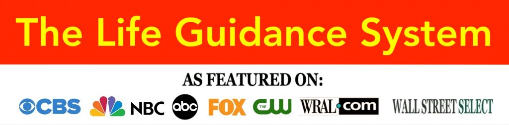 The Life Guidance System, As Featured On CBS, NBC, ABC, FOX, the CW, WRAL.com, Wall Street Select