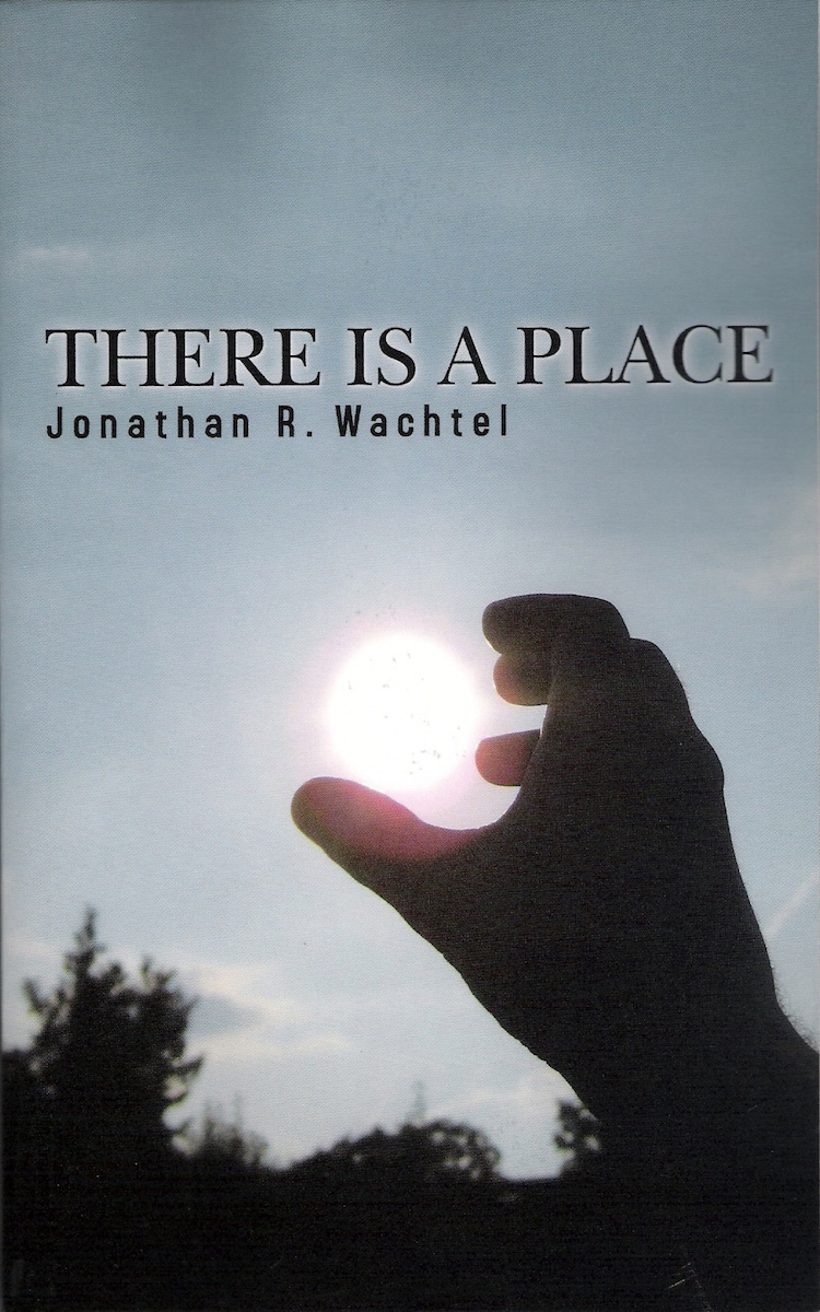 There is a Place, inspirational book containing map and guide to life by South Windsor, CT, Hartford County, Connecticut life coach and life consultant, relationship coach and relationship consultant, career coach and career consultant, business coach and business consultant, marketing coach and marketing consultant, SEO expert and SEO consultant, health coach and health consultant, success coach and success consultant, law of attraction coach and law of attraction consultant, international speaker and best-selling author and Kew Gardens, Queens, New York City, New York, NY life coach and life consultant, relationship coach and relationship consultant, career coach and career consultant, business coach and business consultant, marketing coach and marketing consultant, SEO expert and SEO consultant, health coach and health consultant, success coach and success consultant, law of attraction coach and law of attraction consultant, international speaker and best-selling author Jonathan R. Wachtel in South Windsor, CT, Hartford County, Connecticut, CT, Wapping, CT, Windsor, CT, East Windsor, CT, Windsor Locks, CT, Manchester, CT, Vernon, CT, West Hartford, CT, East Hartford, CT, Hartford, CT, Glastonbury, CT, Farmington, CT, Bloomfield, CT, Ellington, CT, Bolton, CT, Somers, CT, Enfield, CT, Suffield, CT, Tolland, CT, Willington, CT, Stafford, CT, Granby, CT, Addison, CT, Wethersfield, CT, Newington, CT, Simsbury, CT, Avon, CT, East Granby, CT, Canton, CT, Marlborough, CT, Rocky Hill, CT, Cromwell, CT, Andover, CT, Coventry, CT, New Britain, CT, Berlin, CT, Kensington, CT, East Hampton, CT, Portland, CT, Middletown, CT, Middlefield, CT, Hebron, CT, Columbia, CT, Mansfield, CT, Colchester, CT, Lebanon, CT, Windham, CT, Chaplin, CT, Hampton, CT, Ashford, CT, Eastford, CT, Union, CT, Hartland, CT, Barkhamsted, CT, Southington, CT, Bristol, CT, Meriden, CT, Cheshire, CT, Durham, CT, Wallingford, CT, Northford, CT, Hamden, CT, Bozrah, CT, Sprague, CT, Lisbon, CT, Salem, CT, East Haddam, CT, Chester, CT, Lyme, CT, Essex, CT, Montville, CT, Norwich, CT, Preston, CT, Ledyard, CT, New London, CT, Lisbon, CT, Plainfield, CT, Brooklyn, CT, Pomfret, CT, Woodstock, CT, Putnam, CT, Killingly, CT, Sterling, CT, North Stonington, CT, Stonington, CT, East Lyme, CT, Old Lyme, CT, Old Saybrook, CT, Madison, CT, Guilford, CT, North Branford, CT, Branford, CT, New Haven, CT, West Haven, CT, Wolcott, CT, Waterbury, CT, Naugatuck, CT, Middlebury, CT, Woodbury, CT, Watertown, CT, Thomaston, CT, Burlington, CT, Harwinton, CT, Torrington, CT,  New Hartford, CT, Winchester, CT, Colebrook, CT, Norfolk, CT, Goshen, CT, Litchfield, CT, Morris, CT, Bethlehem, CT, Southbury, CT, Cornwall, CT, Warren, CT, Canaan, CT, North Canaan, CT, Salisbury, CT, Sharon, CT, Kent, CT, Roxbury, CT, New Milford, CT, Brookfield, CT, Fairfield, CT, Newtown, CT, Monroe, CT, Shelton, CT, Milford, CT, Trumbull, CT, Bridgeport, CT, Bethel, CT, Redding, CT, Danbury, CT, New Fairfield, CT, Ridgefield, CT, Wilton, CT, Westport, CT, Norwalk, CT, New Canaan, CT, Darien, CT, Stamford, CT, Greenwich, CT, Agawam, MA, East Longmeadow, MA, Springfield, MA, Southwick, MA, Granville, MA, Tolland, MA, Westfield, MA, Chicopee, MA, Wilbraham, MA, Ludlow, MA, Monson, MA, Wales, MA, Holland, MA, Brimfield, MA, Palmer, MA, Ludlow, MA, Holyoke, MA, Russell, MA, Blandford, MA, formerly in Kew Gardens, Queens, New York City, New York, NY, near the Upper East Side of Manhattan, near Chelsea, NY, near Westchester, NY, near the Hamptons, on Long Island, NY, serving South Windsor, CT, Hartford County, Connecticut, CT, Wapping, CT, Windsor, CT, East Windsor, CT, Windsor Locks, CT, Manchester, CT, Vernon, CT, West Hartford, CT, East Hartford, CT, Hartford, CT, Glastonbury, CT, Farmington, CT, Bloomfield, CT, Ellington, CT, Bolton, CT, Somers, CT, Enfield, CT, Suffield, CT, Tolland, CT, Willington, CT, Stafford, CT, Granby, CT, Addison, CT, Wethersfield, CT, Newington, CT, Simsbury, CT, Avon, CT, East Granby, CT, Canton, CT, Marlborough, CT, Rocky Hill, CT, Cromwell, CT, Andover, CT, Coventry, CT, New Britain, CT, Berlin, CT, Kensington, CT, East Hampton, CT, Portland, CT, Middletown, CT, Middlefield, CT, Hebron, CT, Columbia, CT, Mansfield, CT, Colchester, CT, Lebanon, CT, Windham, CT, Chaplin, CT, Hampton, CT, Ashford, CT, Eastford, CT, Union, CT, Hartland, CT, Barkhamsted, CT, Southington, CT, Bristol, CT, Meriden, CT, Cheshire, CT, Durham, CT, Wallingford, CT, Northford, CT, Hamden, CT, Bozrah, CT, Sprague, CT, Lisbon, CT, Salem, CT, East Haddam, CT, Chester, CT, Lyme, CT, Essex, CT, Montville, CT, Norwich, CT, Preston, CT, Ledyard, CT, New London, CT, Lisbon, CT, Plainfield, CT, Brooklyn, CT, Pomfret, CT, Woodstock, CT, Putnam, CT, Killingly, CT, Sterling, CT, North Stonington, CT, Stonington, CT, East Lyme, CT, Old Lyme, CT, Old Saybrook, CT, Madison, CT, Guilford, CT, North Branford, CT, Branford, CT, New Haven, CT, West Haven, CT, Wolcott, CT, Waterbury, CT, Naugatuck, CT, Middlebury, CT, Woodbury, CT, Watertown, CT, Thomaston, CT, Burlington, CT, Harwinton, CT, Torrington, CT,  New Hartford, CT, Winchester, CT, Colebrook, CT, Norfolk, CT, Goshen, CT, Litchfield, CT, Morris, CT, Bethlehem, CT, Southbury, CT, Cornwall, CT, Warren, CT, Canaan, CT, North Canaan, CT, Salisbury, CT, Sharon, CT, Kent, CT, Roxbury, CT, New Milford, CT, Brookfield, CT, Fairfield, CT, Newtown, CT, Monroe, CT, Shelton, CT, Milford, CT, Trumbull, CT, Bridgeport, CT, Bethel, CT, Redding, CT, Danbury, CT, New Fairfield, CT, Ridgefield, CT, Wilton, CT, Westport, CT, Norwalk, CT, New Canaan, CT, Darien, CT, Stamford, CT, Greenwich, CT, Agawam, MA, East Longmeadow, MA, Springfield, MA, Southwick, MA, Granville, MA, Tolland, MA, Westfield, MA, Chicopee, MA, Wilbraham, MA, Ludlow, MA, Monson, MA, Wales, MA, Holland, MA, Brimfield, MA, Palmer, MA, Ludlow, MA, Holyoke, MA, Russell, MA, Blandford, MA, and also Kew Gardens, NY, Forest Hills, NY, Forest Hills Gardens, NY, Kew Garden Hills, NY, all of Queens, NY, Brooklyn, NY, Manhattan, NY, Nassau County, Long Island, NY, Suffolk County, Long Island, NY, Staten Island, the Bronx, all of New York State, Connecticut, Massachusetts, and surrounding areas, and everywhere over the phone and online, who offers life coaching and life consulting, relationship coaching and relationship consulting, career coaching and career consulting, business coaching and business consulting, marketing coaching and marketing consulting, SEO expertise and SEO consulting, health coaching and health consulting, success coaching and success consulting, law of attraction coaching and law of attraction consulting, and more in South Windsor, CT, Hartford County, Connecticut, CT, Wapping, CT, Windsor, CT, East Windsor, CT, Windsor Locks, CT, Manchester, CT, Vernon, CT, West Hartford, CT, East Hartford, CT, Hartford, CT, Glastonbury, CT, Farmington, CT, Bloomfield, CT, Ellington, CT, Bolton, CT, Somers, CT, Enfield, CT, Suffield, CT, Tolland, CT, Willington, CT, Stafford, CT, Granby, CT, Addison, CT, Wethersfield, CT, Newington, CT, Simsbury, CT, Avon, CT, East Granby, CT, Canton, CT, Marlborough, CT, Rocky Hill, CT, Cromwell, CT, Andover, CT, Coventry, CT, New Britain, CT, Berlin, CT, Kensington, CT, East Hampton, CT, Portland, CT, Middletown, CT, Middlefield, CT, Hebron, CT, Columbia, CT, Mansfield, CT, Colchester, CT, Lebanon, CT, Windham, CT, Chaplin, CT, Hampton, CT, Ashford, CT, Eastford, CT, Union, CT, Hartland, CT, Barkhamsted, CT, Southington, CT, Bristol, CT, Meriden, CT, Cheshire, CT, Durham, CT, Wallingford, CT, Northford, CT, Hamden, CT, Bozrah, CT, Sprague, CT, Lisbon, CT, Salem, CT, East Haddam, CT, Chester, CT, Lyme, CT, Essex, CT, Montville, CT, Norwich, CT, Preston, CT, Ledyard, CT, New London, CT, Lisbon, CT, Plainfield, CT, Brooklyn, CT, Pomfret, CT, Woodstock, CT, Putnam, CT, Killingly, CT, Sterling, CT, North Stonington, CT, Stonington, CT, East Lyme, CT, Old Lyme, CT, Old Saybrook, CT, Madison, CT, Guilford, CT, North Branford, CT, Branford, CT, New Haven, CT, West Haven, CT, Wolcott, CT, Waterbury, CT, Naugatuck, CT, Middlebury, CT, Woodbury, CT, Watertown, CT, Thomaston, CT, Burlington, CT, Harwinton, CT, Torrington, CT,  New Hartford, CT, Winchester, CT, Colebrook, CT, Norfolk, CT, Goshen, CT, Litchfield, CT, Morris, CT, Bethlehem, CT, Southbury, CT, Cornwall, CT, Warren, CT, Canaan, CT, North Canaan, CT, Salisbury, CT, Sharon, CT, Kent, CT, Roxbury, CT, New Milford, CT, Brookfield, CT, Fairfield, CT, Newtown, CT, Monroe, CT, Shelton, CT, Milford, CT, Trumbull, CT, Bridgeport, CT, Bethel, CT, Redding, CT, Danbury, CT, New Fairfield, CT, Ridgefield, CT, Wilton, CT, Westport, CT, Norwalk, CT, New Canaan, CT, Darien, CT, Stamford, CT, Greenwich, CT, Agawam, MA, East Longmeadow, MA, Springfield, MA, Southwick, MA, Granville, MA, Tolland, MA, Westfield, MA, Chicopee, MA, Wilbraham, MA, Ludlow, MA, Monson, MA, Wales, MA, Holland, MA, Brimfield, MA, Palmer, MA, Ludlow, MA, Holyoke, MA, Russell, MA, Blandford, MA, formerly in Kew Gardens, Queens, New York City, New York, NY, near the Upper East Side of Manhattan, near Chelsea, NY, near Westchester, NY, near the Hamptons, on Long Island, NY, serving South Windsor, CT, Hartford County, Connecticut, CT, Wapping, CT, Windsor, CT, East Windsor, CT, Windsor Locks, CT, Manchester, CT, Vernon, CT, West Hartford, CT, East Hartford, CT, Hartford, CT, Glastonbury, CT, Farmington, CT, Bloomfield, CT, Ellington, CT, Bolton, CT, Somers, CT, Enfield, CT, Suffield, CT, Tolland, CT, Willington, CT, Stafford, CT, Granby, CT, Addison, CT, Wethersfield, CT, Newington, CT, Simsbury, CT, Avon, CT, East Granby, CT, Canton, CT, Marlborough, CT, Rocky Hill, CT, Cromwell, CT, Andover, CT, Coventry, CT, New Britain, CT, Berlin, CT, Kensington, CT, East Hampton, CT, Portland, CT, Middletown, CT, Middlefield, CT, Hebron, CT, Columbia, CT, Mansfield, CT, Colchester, CT, Lebanon, CT, Windham, CT, Chaplin, CT, Hampton, CT, Ashford, CT, Eastford, CT, Union, CT, Hartland, CT, Barkhamsted, CT, Southington, CT, Bristol, CT, Meriden, CT, Cheshire, CT, Durham, CT, Wallingford, CT, Northford, CT, Hamden, CT, Bozrah, CT, Sprague, CT, Lisbon, CT, Salem, CT, East Haddam, CT, Chester, CT, Lyme, CT, Essex, CT, Montville, CT, Norwich, CT, Preston, CT, Ledyard, CT, New London, CT, Lisbon, CT, Plainfield, CT, Brooklyn, CT, Pomfret, CT, Woodstock, CT, Putnam, CT, Killingly, CT, Sterling, CT, North Stonington, CT, Stonington, CT, East Lyme, CT, Old Lyme, CT, Old Saybrook, CT, Madison, CT, Guilford, CT, North Branford, CT, Branford, CT, New Haven, CT, West Haven, CT, Wolcott, CT, Waterbury, CT, Naugatuck, CT, Middlebury, CT, Woodbury, CT, Watertown, CT, Thomaston, CT, Burlington, CT, Harwinton, CT, Torrington, CT,  New Hartford, CT, Winchester, CT, Colebrook, CT, Norfolk, CT, Goshen, CT, Litchfield, CT, Morris, CT, Bethlehem, CT, Southbury, CT, Cornwall, CT, Warren, CT, Canaan, CT, North Canaan, CT, Salisbury, CT, Sharon, CT, Kent, CT, Roxbury, CT, New Milford, CT, Brookfield, CT, Fairfield, CT, Newtown, CT, Monroe, CT, Shelton, CT, Milford, CT, Trumbull, CT, Bridgeport, CT, Bethel, CT, Redding, CT, Danbury, CT, New Fairfield, CT, Ridgefield, CT, Wilton, CT, Westport, CT, Norwalk, CT, New Canaan, CT, Darien, CT, Stamford, CT, Greenwich, CT, Agawam, MA, East Longmeadow, MA, Springfield, MA, Southwick, MA, Granville, MA, Tolland, MA, Westfield, MA, Chicopee, MA, Wilbraham, MA, Ludlow, MA, Monson, MA, Wales, MA, Holland, MA, Brimfield, MA, Palmer, MA, Ludlow, MA, Holyoke, MA, Russell, MA, Blandford, MA, and also Kew Gardens, NY, Forest Hills, NY, Forest Hills Gardens, NY, Kew Garden Hills, NY, all of Queens, NY, Brooklyn, NY, Manhattan, NY, Nassau County, Long Island, NY, Suffolk County, Long Island, NY, Staten Island, the Bronx, all of New York State, Connecticut, Massachusetts, and surrounding areas, and everywhere on the phone and online. Seeking a psychologist, therapist, counselor, or coach in South Windsor, CT, Hartford County, Connecticut, CT, Wapping, CT, Windsor, CT, East Windsor, CT, Windsor Locks, CT, Manchester, CT, Vernon, CT, West Hartford, CT, East Hartford, CT, Hartford, CT, Glastonbury, CT, Farmington, CT, Bloomfield, CT, Ellington, CT, Bolton, CT, Somers, CT, Enfield, CT, Suffield, CT, Tolland, CT, Willington, CT, Stafford, CT, Granby, CT, Addison, CT, Wethersfield, CT, Newington, CT, Simsbury, CT, Avon, CT, East Granby, CT, Canton, CT, Marlborough, CT, Rocky Hill, CT, Cromwell, CT, Andover, CT, Coventry, CT, New Britain, CT, Berlin, CT, Kensington, CT, East Hampton, CT, Portland, CT, Middletown, CT, Middlefield, CT, Hebron, CT, Columbia, CT, Mansfield, CT, Colchester, CT, Lebanon, CT, Windham, CT, Chaplin, CT, Hampton, CT, Ashford, CT, Eastford, CT, Union, CT, Hartland, CT, Barkhamsted, CT, Southington, CT, Bristol, CT, Meriden, CT, Cheshire, CT, Durham, CT, Wallingford, CT, Northford, CT, Hamden, CT, Bozrah, CT, Sprague, CT, Lisbon, CT, Salem, CT, East Haddam, CT, Chester, CT, Lyme, CT, Essex, CT, Montville, CT, Norwich, CT, Preston, CT, Ledyard, CT, New London, CT, Lisbon, CT, Plainfield, CT, Brooklyn, CT, Pomfret, CT, Woodstock, CT, Putnam, CT, Killingly, CT, Sterling, CT, North Stonington, CT, Stonington, CT, East Lyme, CT, Old Lyme, CT, Old Saybrook, CT, Madison, CT, Guilford, CT, North Branford, CT, Branford, CT, New Haven, CT, West Haven, CT, Wolcott, CT, Waterbury, CT, Naugatuck, CT, Middlebury, CT, Woodbury, CT, Watertown, CT, Thomaston, CT, Burlington, CT, Harwinton, CT, Torrington, CT,  New Hartford, CT, Winchester, CT, Colebrook, CT, Norfolk, CT, Goshen, CT, Litchfield, CT, Morris, CT, Bethlehem, CT, Southbury, CT, Cornwall, CT, Warren, CT, Canaan, CT, North Canaan, CT, Salisbury, CT, Sharon, CT, Kent, CT, Roxbury, CT, New Milford, CT, Brookfield, CT, Fairfield, CT, Newtown, CT, Monroe, CT, Shelton, CT, Milford, CT, Trumbull, CT, Bridgeport, CT, Bethel, CT, Redding, CT, Danbury, CT, New Fairfield, CT, Ridgefield, CT, Wilton, CT, Westport, CT, Norwalk, CT, New Canaan, CT, Darien, CT, Stamford, CT, Greenwich, CT, Agawam, MA, East Longmeadow, MA, Springfield, MA, Southwick, MA, Granville, MA, Tolland, MA, Westfield, MA, Chicopee, MA, Wilbraham, MA, Ludlow, MA, Monson, MA, Wales, MA, Holland, MA, Brimfield, MA, Palmer, MA, Ludlow, MA, Holyoke, MA, Russell, MA, Blandford, MA, or in Kew Gardens, NY, Forest Hills, NY, Forest Hills Gardens, NY, Kew Garden Hills, NY, Queens, NY, Brooklyn, NY, Manhattan, NY, Nassau County, Long Island, NY, Suffolk County, Long Island, NY, Staten Island, the Bronx, New York City, New York State, Connecticut, Massachusetts, or anywhere? If you're seeking therapy, counseling, or coaching in South Windsor, CT, Hartford County, Connecticut, CT, Wapping, CT, Windsor, CT, East Windsor, CT, Windsor Locks, CT, Manchester, CT, Vernon, CT, West Hartford, CT, East Hartford, CT, Hartford, CT, Glastonbury, CT, Farmington, CT, Bloomfield, CT, Ellington, CT, Bolton, CT, Somers, CT, Enfield, CT, Suffield, CT, Tolland, CT, Willington, CT, Stafford, CT, Granby, CT, Addison, CT, Wethersfield, CT, Newington, CT, Simsbury, CT, Avon, CT, East Granby, CT, Canton, CT, Marlborough, CT, Rocky Hill, CT, Cromwell, CT, Andover, CT, Coventry, CT, New Britain, CT, Berlin, CT, Kensington, CT, East Hampton, CT, Portland, CT, Middletown, CT, Middlefield, CT, Hebron, CT, Columbia, CT, Mansfield, CT, Colchester, CT, Lebanon, CT, Windham, CT, Chaplin, CT, Hampton, CT, Ashford, CT, Eastford, CT, Union, CT, Hartland, CT, Barkhamsted, CT, Southington, CT, Bristol, CT, Meriden, CT, Cheshire, CT, Durham, CT, Wallingford, CT, Northford, CT, Hamden, CT, Bozrah, CT, Sprague, CT, Lisbon, CT, Salem, CT, East Haddam, CT, Chester, CT, Lyme, CT, Essex, CT, Montville, CT, Norwich, CT, Preston, CT, Ledyard, CT, New London, CT, Lisbon, CT, Plainfield, CT, Brooklyn, CT, Pomfret, CT, Woodstock, CT, Putnam, CT, Killingly, CT, Sterling, CT, North Stonington, CT, Stonington, CT, East Lyme, CT, Old Lyme, CT, Old Saybrook, CT, Madison, CT, Guilford, CT, North Branford, CT, Branford, CT, New Haven, CT, West Haven, CT, Wolcott, CT, Waterbury, CT, Naugatuck, CT, Middlebury, CT, Woodbury, CT, Watertown, CT, Thomaston, CT, Burlington, CT, Harwinton, CT, Torrington, CT,  New Hartford, CT, Winchester, CT, Colebrook, CT, Norfolk, CT, Goshen, CT, Litchfield, CT, Morris, CT, Bethlehem, CT, Southbury, CT, Cornwall, CT, Warren, CT, Canaan, CT, North Canaan, CT, Salisbury, CT, Sharon, CT, Kent, CT, Roxbury, CT, New Milford, CT, Brookfield, CT, Fairfield, CT, Newtown, CT, Monroe, CT, Shelton, CT, Milford, CT, Trumbull, CT, Bridgeport, CT, Bethel, CT, Redding, CT, Danbury, CT, New Fairfield, CT, Ridgefield, CT, Wilton, CT, Westport, CT, Norwalk, CT, New Canaan, CT, Darien, CT, Stamford, CT, Greenwich, CT, Agawam, MA, East Longmeadow, MA, Springfield, MA, Southwick, MA, Granville, MA, Tolland, MA, Westfield, MA, Chicopee, MA, Wilbraham, MA, Ludlow, MA, Monson, MA, Wales, MA, Holland, MA, Brimfield, MA, Palmer, MA, Ludlow, MA, Holyoke, MA, Russell, MA, Blandford, MA, or in Kew Gardens, NY, Forest Hills, NY, Forest Hills Gardens, NY, Kew Garden Hills, NY, Queens, NY, Brooklyn, NY, Manhattan, NY, Nassau County, Long Island, NY, Suffolk County, Long Island, NY, Staten Island, the Bronx, New York City, New York State, Connecticut, Massachusetts, or surrounding areas, contact South Windsor, CT, Wapping, Connecticut, Hartford County, Connecticut Life Coach and New York Life Coach Jonathan.